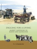 Digging for a Living: Market Gardening in Badsey and Aldington - book cover